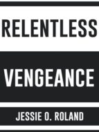 RELENTLESS VENGEANCE