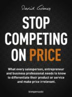 Stop Competing on Price (ebook)