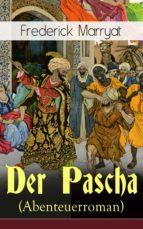 Der Pascha (Abenteuerroman) - Vollständige deutsche Ausgabe (ebook)