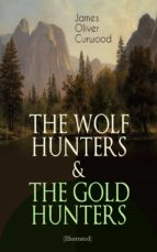 THE WOLF HUNTERS & THE GOLD HUNTERS (ILLUSTRATED)