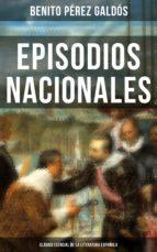Episodios Nacionales - Clásico esencial de la literatura española (ebook)