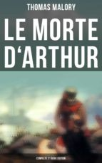 Le Morte d'Arthur (Complete 21 Book Edition) (ebook)