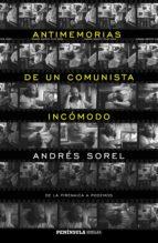 Antimemorias de un comunista incómodo (ebook)