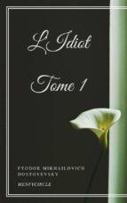 L'Idiot -Tome I (ebook)