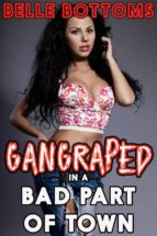 Gang Raped in a Bad Part of Town (ebook)