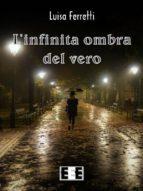 L'infinita ombra del vero (ebook)