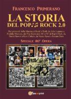 LA STORIA DEL POP ROCK 2.0: Dai primordi della Musica al Rock'n'Roll, da John Lennon a Freddie Mercury, dal Pop.Rock anni 80' e 90' al Rap'n'Roll, da David Bowie a Kurt Cobain, da Vasco Rossi a Renato Zero (ebook)