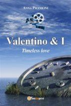 Valentino & I - Timeless love (ebook)