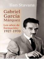 Gabriel García Márquez: años de formación (ebook)