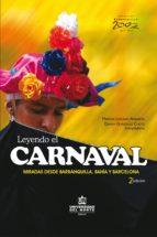 Leyendo el carnaval 2ed. Miradas desde Barranquilla, Bahía y Barcelona (ebook)