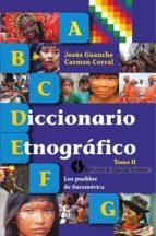 DICCIONARIO ETNOGRÁFICO. TOMO II