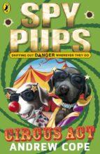 Spy Pups Circus Act (ebook)