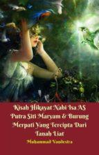 Kisah Hikayat Nabi Isa AS Putra Siti Maryam & Burung Merpati Yang Tercipta Dari Tanah Liat (ebook)