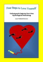 Four Steps To Love Yourself. Techniques To Improve Your Own Psychological Well-Being (ebook)