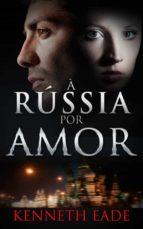 À Rússia Por Amor (ebook)