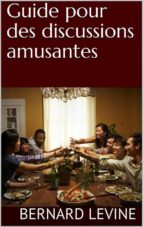 Guide Pour Des Discussions Amusantes (ebook)
