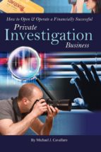 How to Open & Operate a Financially Successful Private Investigation Business (ebook)
