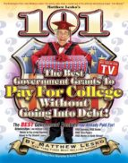 101 Of The Best Government Grants To Pay For College Without Going Into Debt (ebook)
