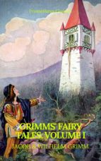 Grimms' Fairy Tales: Volume I - Illustrated (Best Navigation, Active TOC) (Prometheus Classics) (ebook)