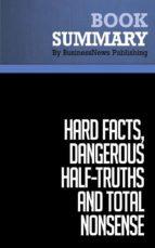 Summary: Hard Facts, Dangerous Half-Truths and Total Nonsense - Jeffrey Pfeffer and Robert Sutton (ebook)