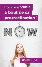 Comment venir à bout de sa procrastination ? (ebook)