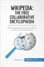 Wikipedia: The Free Collaborative Encyclopaedia (ebook)