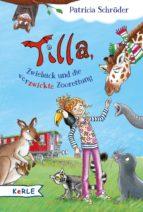 Tilla, Zwieback und die verzwickte Zoorettung (ebook)