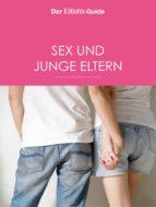 Sex & junge Eltern (ELTERN Guide) (ebook)