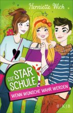 Die Star-Schule: Wenn Wünsche wahr werden