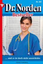 Dr. Norden Bestseller 297 – Arztroman (ebook)