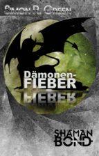 Shaman Bond 2: Dämonenfieber (ebook)
