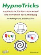 HypnoTricks: Hypnotische Zaubertricks lernen und vorführen nach Anleitung. (ebook)