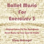 Ballet Music for Exercises 3 (ebook)