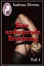 EINE ANDAUERNDE ERZIEHUNG, TEIL 1 (BDSM, EROTIK) (SABRINAS ERZIEHUNG, TEIL 5.1)