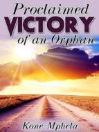 PROCLAIMED VICTORY OF AN ORPHAN