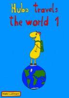 Hubo travels the world 1 (ebook)
