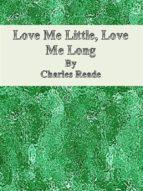 Love Me Little, Love Me Long (ebook)