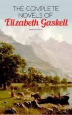 The Complete Novels of Elizabeth Gaskell (Illustrated Edition) (ebook)
