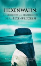 Hexenwahn: Die Geschichte und Hintergründe der Hexenprozesse (ebook)