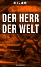 Der Herr der Welt (Mit Illustrationen) (ebook)