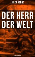 Der Herr der Welt (Mit Illustrationen) (ebook)
