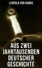 Aus Zwei Jahrtausenden Deutscher Geschichte (ebook)