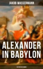 Alexander in Babylon: Historischer Roman (ebook)