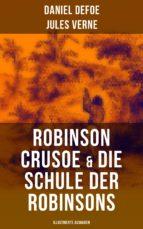 Robinson Crusoe & Die Schule der Robinsons (Illustrierte Ausgaben) (ebook)