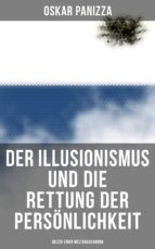 Der Illusionismus und die Rettung der Persönlichkeit: Skizze einer Weltanschauung (ebook)