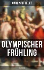 Olympischer Frühling (Vollständige Ausgabe in 5 Bänden) (ebook)
