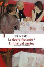 La ópera flotante/El final del camino (ebook)