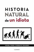 HISTORIA NATURAL DE UN IDIOTA