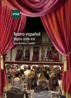 Teatro español. Siglos XVIII-XXI (ebook)