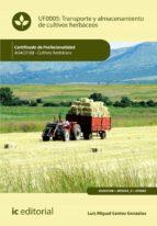 Transporte y almacenamiento de cultivos herbáceos. AGAC0108  (ebook)